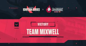 Mixwell gana el Valorant Ignition Series