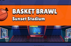 Basket Brawl Stars